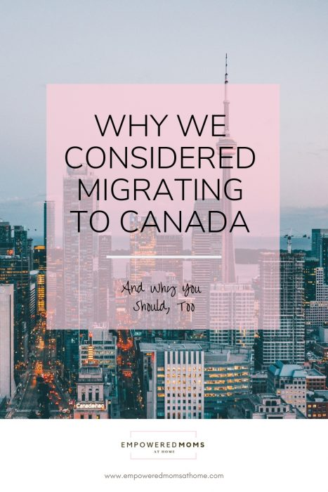 Why We Considered Migrating to Canada and Why You Should, Too
